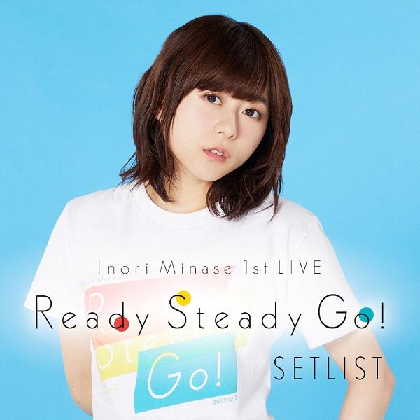 水瀬いのり 1st LIVE Ready Steady Go! SETLIST